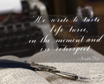 We write to taste life twice, in the moment and in retrospect - Anais Nin - Bella Grafia Calligraphy