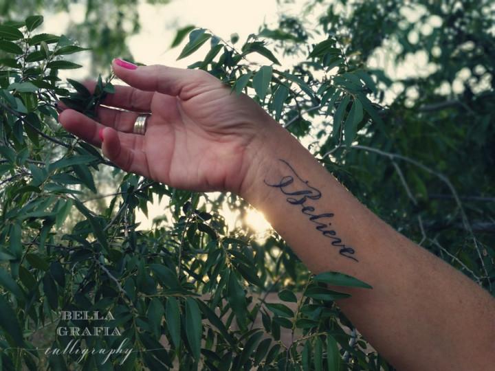Believe tattoo 1 - Bella Grafia Calligraphy