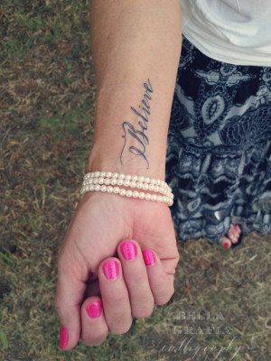 Believe tattoo 3 - Bella Grafia Calligraphy